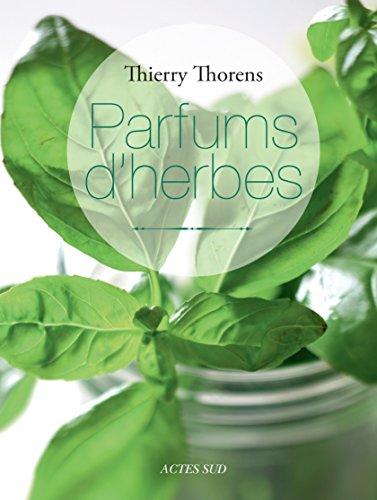 Parfums d'herbes (CUISINE) par Thierry Thorens