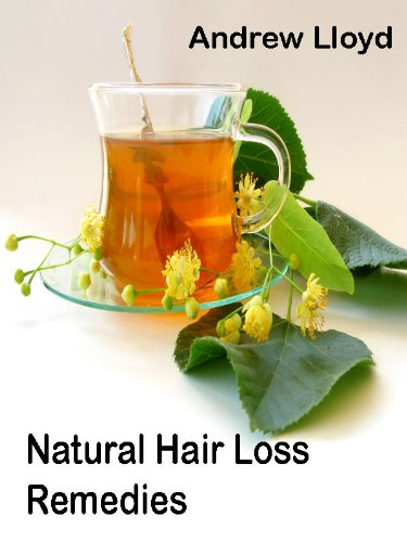 Natural Hair Loss Remedies: Hair loss solutions and hair loss treatment can use vitamins for hair loss in their hair loss remedies including shampoo for hair loss (English Edition)