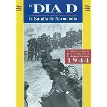 El Dia J la Batalla de Normandia