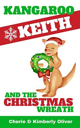 Kangaroo Keith - and the Christmas Wreath (English Edition) Kangaroos Ruby