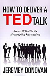 [(How to Deliver a Ted Talk : Secrets of the World's Most Inspiring Presentations)] [By (author) Jeremey Donovan] published on (March, 2012)