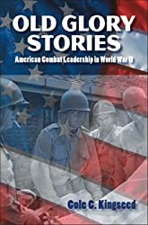 Old Glory Stories: American Combat Leadership in World War II by Cole C. Kingseed (2006-05-01)
