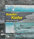 [(Anselm Kiefer : Salt of the Earth)] [Edited by Germano Celant] published on (February, 2012)