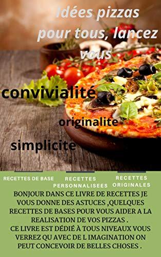 Couverture du livre Idées pizzas pour tous: Lancez-vous !