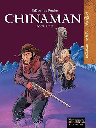 Chinaman -  tome 3 - POUR ROSE par Le Tendre