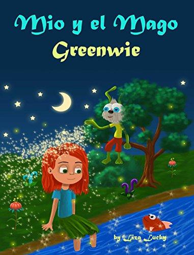 Mio y el Mago Greenwie: Cuento para niños 3-7 Años sobre