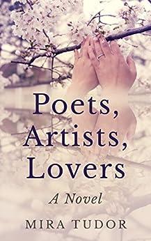 Poets, Artists, Lovers: A Novel (English Edition) di [Tudor, Mira]