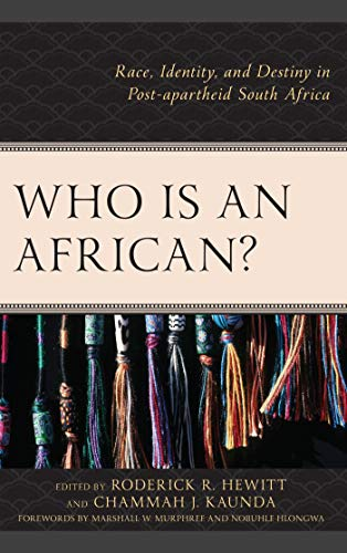 Who Is an African?: Race, Identity, and Destiny in Post-apartheid South Africa (English Edition)