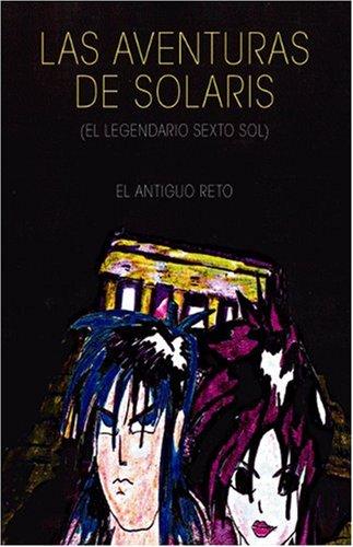 Las Aventuras De Solaris (el Legendario Sexto Sol) Cover Image