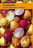 Zwiebeln: Herkunft, Anwendungen und Rezepte