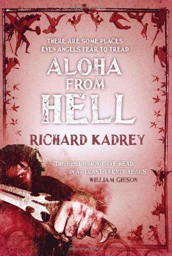 Aloha From Hell (Sandman Slim 3) by Kadrey, Richard (2012)