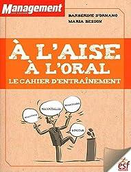 A l'aise à l'oral : Le cahier d'entraînement
