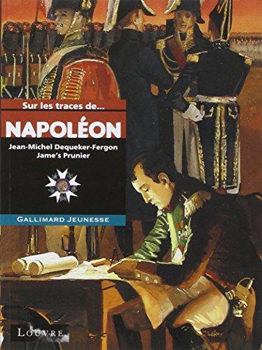 Sur les traces de Napoléon par Jean-Michel Dequeker-Fergon
