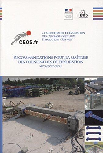 Comportement et évaluation des ouvrages spéciaux CEOS: Recommandations pour la maîtrise ds phénomènes de fissuration