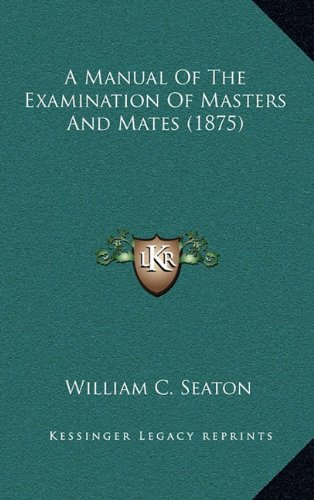 A Manual of the Examination of Masters and Mates (1875)