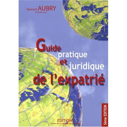 Guide pratique et juridique de l'expatrié