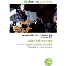Michael Monroe: Hanoi Rocks, Steve Stevens, Black Sabbath, New York Dolls, Led Zeppelin, Creedence Clearwater Revival,  Little Richard, Alice Cooper, Andy McCoy