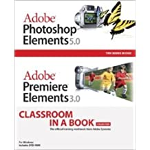 Adobe Photoshop Elements 5.0 and Adobe Premiere Elements 3.0 Classroom in a Book Collection by Adobe Creative Team (2006) Paperback