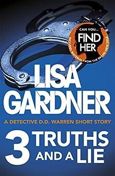 3 Truths and a Lie (A Detective D.D. Warren Short Story) by [Gardner, Lisa]