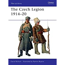 Men-at-Arms 447: The Czech Legion 1914-20 (Men-at-arms): Written by David Bullock, 2008 Edition, Publisher: Osprey Publishing [Paperback]