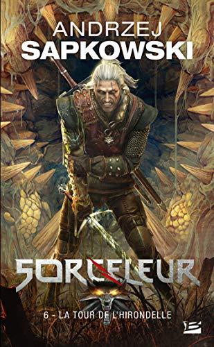 Sorceleur, Tome 6: La Tour de l'Hirondelle par Andrzej Sapkowski