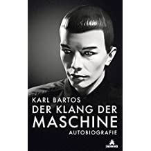 Der Klang der Maschine: Autobiografie