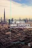 The United Arab Emirates: Power, Politics and Policy-Making (The Contemporary Middle East)