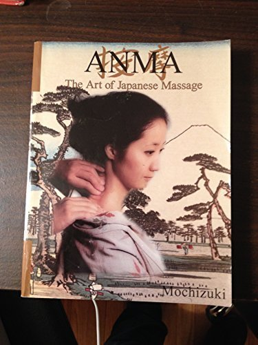 Anma : the art of Japanese massage by Mochizuki, Shogo (1995) Paperback