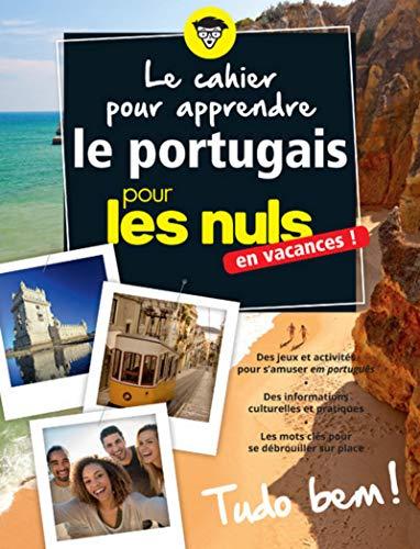 Le cahier pour apprendre le portugais pour les Nuls en vacances- Cahier de vacances