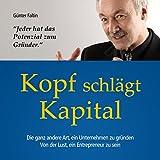 Image de Kopf schlägt Kapital: Die ganz andere Art, ein Unternehmen zu gründen. Von der Lust, ein Entrepren