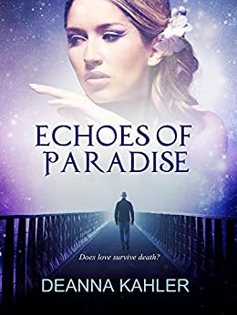 Echoes of Paradise (The Afterlife Series Book 1) by [Kahler, Deanna]