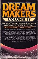 Dream Makers: The Uncommon Men and Women Who Write Science Fiction: 2 by Charles Platt (1983-06-01)