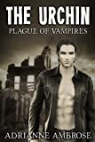 The Urchin: Plague of Vampires by Adrianne Ambrose