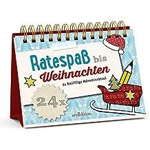 Ratespaß bis Weihnachten: 24 knifflige Adventsrätsel (Rätsel-Adventskalender)