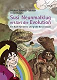 Susi Neunmalklug erklärt die Evolution: Ein Buch für kleine und große Besserwisser