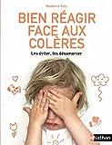 Bien réagir face aux colères : les éviter, les désamorcer | Deny, Madeleine. Auteur