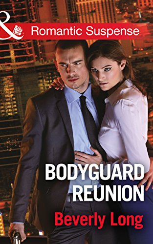 Bodyguard Reunion (Mills & Boon Romantic Suspense) (Wingman Security, Book 1) (English Edition)