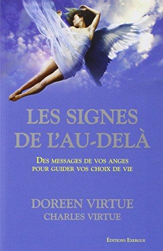 Les Signes de l'Au-delà : Des messages de vos anges pour guider vos choix de vie