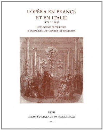 L'Opéra en France et en Italie (179...
