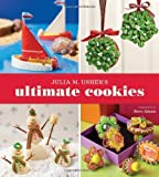 Julia M. Usher's Ultimate Cookies by Usher, Julia M. ( AUTHOR ) Dec-09-2011 Paperback