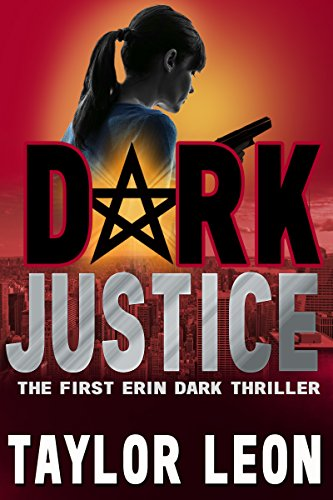 Dark Justice (The Erin Dark Series Book 1)