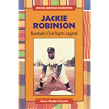Jackie Robinson: Baseball's Civil Rights Legend (African-American Biographies)