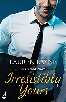 Irresistibly Yours: Oxford 1 by [Layne, Lauren]