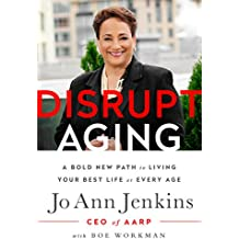 Disrupt Aging: A Bold New Path to Living Your Best Life at Every Age (English Edition)
