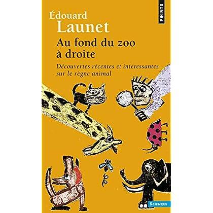 Au fond du zoo à droite - Découvertes récentes et intéressantes sur le règne animal