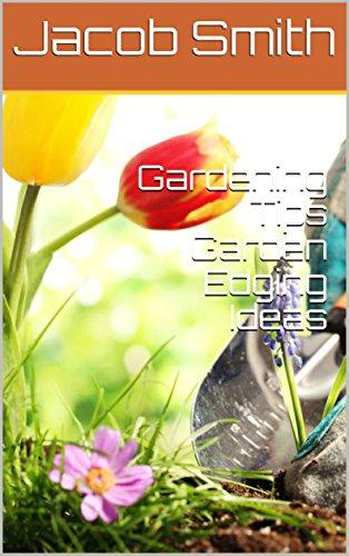 Gardening Tips Garden Edging Ideas