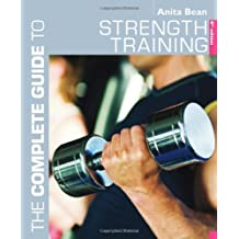 The Complete Guide to Strength Training (Complete Guides) by Anita Bean (2008-08-01)