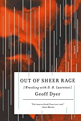 Out of Sheer Rage: Wrestling with D. H. Lawrence by Geoff Dyer (2009-11-10)