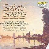 Camille Saint-Saëns : uvres pour violon & orchestre & pour violoncelle & orchestre (Intégrale)