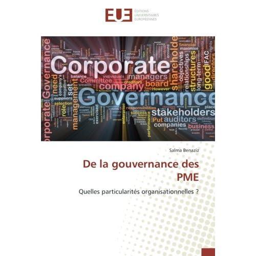 De la gouvernance des PME: Quelles particularites organisationnelles ?